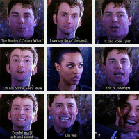Memes, Saw, and Sorry: The Battle of Canary WharfI saw the list of the dead  It said Rose Tyler  Oh nor Sorry) She's alives  You're kidding?!  Parallel world  safe and sound  Oh yes!