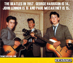 lolzandtrollz:  The Beatles Back In 1957: THE BEATLES IN 1957. GEORGE HARRISON IS 14,  JOHN LENNON IS 16 AND PAUL MCCARTNEY IS 15.  THEMETAPICTURE.cOM  THE META PICTURE lolzandtrollz:  The Beatles Back In 1957