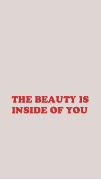 You, Inside, and Beauty: THE BEAUTY IS  INSIDE OF YOU