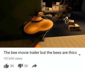 Photo - Funny Offensive Memes - #offensive #funny #meme - Photo The post Photo appeared first on Gag Dad.: The bee movie trailer but the bees are thicc  107,636 views  3K  38 Photo - Funny Offensive Memes - #offensive #funny #meme - Photo The post Photo appeared first on Gag Dad.