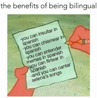 Latinos, Memes, and Spanish: the benefits of being bilingual  in  insultar spanish  in  chismear spanish  in spanish  you can  can cantar  Selena's Lmaoo 😂😂😂😂😂😂 🔥 Follow Us 👉 @latinoswithattitude 🔥 latinosbelike latinasbelike latinoproblems mexicansbelike mexican mexicanproblems hispanicsbelike hispanic hispanicproblems latina latinas latino latinos hispanicsbelike