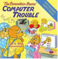 Berenstain Bears, Bears, and Computer: The Berenstain Bears  COMPUTER  TROUBLE  earsex.n  Jan & Mike  erenstain  eat a  dickY