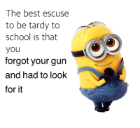 """Dank, Meme, and Moms: The best escuse  to be tardy to  school is that  you  forgot your gun  and had to look  for it <p>Upvote if moms r cool 😂 L.O.L via /r/dank_meme <a href=""""http://ift.tt/2yl4Bpr"""">http://ift.tt/2yl4Bpr</a></p>"""