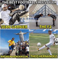IYKWIM 😂😂..Tag a Madrid Fan: THE BEST FOOTBALL FREESTYLER  RE A L  SEAN GARNIER  THE F2  tes  ANDREWHENDERSON THEO HERNANDEZ IYKWIM 😂😂..Tag a Madrid Fan