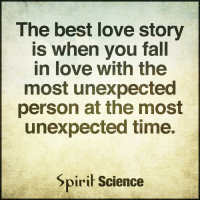 Beautiful, Fall, and Love: The best love story  is when you fall  in love with the  most unexpected  person at the most  unexpected time.  piril Science Do you have a story like this? . . . . . meditation oneness innerpeace lawofattraction blessings love inspire wisdom spiritual yogi yoga flow oneness amazing beauty earth lovequotes quotes quotestoliveby beautiful compassion spiritualawakening enlightenment nature kindness