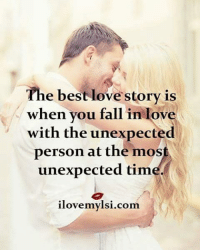 Tag friends Check out all of my prior posts⤵🔝 Positiveresult positive positivequotes positivity life motivation motivational love lovequotes relationship lover hug heart quotes positivequote positivevibes kiss king soulmate girl boy friendship dream adore inspire inspiration couplegoals: The best love story is  when you fallin lov  with the unexpected  person at the most  unexpected tim  ilovemylsi.com. Tag friends Check out all of my prior posts⤵🔝 Positiveresult positive positivequotes positivity life motivation motivational love lovequotes relationship lover hug heart quotes positivequote positivevibes kiss king soulmate girl boy friendship dream adore inspire inspiration couplegoals
