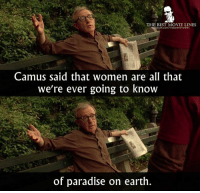 - Anything Else 2003: THE BEST MOVIE LINES  Camus said that women are all that  we're ever going to know  of paradise on earth. - Anything Else 2003