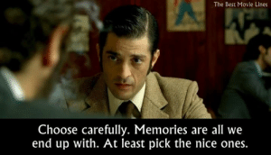 - Secret in Their Eyes (2009)  IG: Instagram.com/thebestmovielinesofficial: The Best Movie Lines  Choose carefully. Memories are all we  end up with. At least pick the nice ones. - Secret in Their Eyes (2009)  IG: Instagram.com/thebestmovielinesofficial