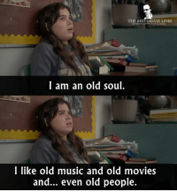 Memes, 🤖, and Seventeen: THE BEST MOVIE LINES  focebook.comnhebestmovicines  I am an old soul  I like old music and old movies  and... even old people. - The Edge of Seventeen 2016