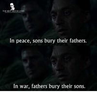 - Hacksaw Ridge 2016: THE BEST MOVIE LINES  In peace, sons bury their fathers.  In war, fathers bury their sons. - Hacksaw Ridge 2016