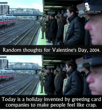 Memes, Eternal Sunshine of the Spotless Mind, and 🤖: THE BEST MOVIE LINES  Random thoughts for Valentine's Day, 2004.  Today is a holiday invented by greeting card  companies to make people feel like crap. - Eternal Sunshine of the Spotless Mind 2004