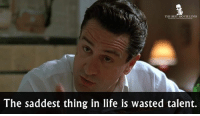 Memes, 🤖, and Tales: THE BEST MOVIE LINES  The saddest thing in life is wasted talent. A Bronx Tale (1993)