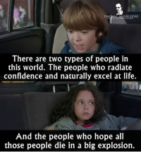 Memes, 🤖, and Seventeen: THE BEST MOVIE LINES  There are two types of people in  this world. The people who radiate  confidence and naturally excel at life.  And the people who hope all  those people die in a big explosion. - The Edge of Seventeen 2016