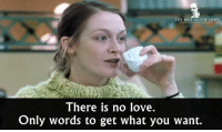 Love, Memes, and Best: THE BEST MOVIE LINES  There is no love.  Only words to get what you want. - Brief Crossing 2001