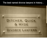 Club, Tumblr, and Best: The best named divorce lawyers in history...  DITCHER, QUICK  & HYDE  DIVORCE LAWYERS laughoutloud-club:  Aptly named.