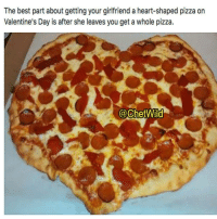 Lmao happy valentine's day 😂😂 @chetwild: The best part about getting your girlfriend a heart-shaped pizza on  Valentine's Day is after she leaves you get a whole pizza.  Ca ChetWild Lmao happy valentine's day 😂😂 @chetwild