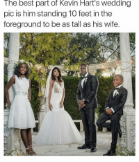 😂: The best part of Kevin Hart's Wedding  pic is him standing 10 feet in the  foreground to be as tall as his wife. 😂