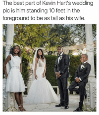 Lmao Congrats Kev! 😂😭: The best part of Kevin Hart's wedding  pic is him standing 10 feet in the  foreground to be as tall as his wife. Lmao Congrats Kev! 😂😭