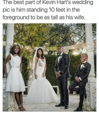 Omfg lmao: The best part of Kevin Hart's wedding  pic is him standing 10 feet in the  foreground to be as tall as his wife. Omfg lmao