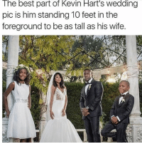 Congrats 😂😂😂😂: The best part ot Kevin Hart's Wedding  pic is him standing 10 feet in the  foreground to be as tall as his wife. Congrats 😂😂😂😂