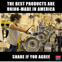 America, Memes, and American: THE BEST PRODUCTS ARE  UNION-MADE IN AMERICA  SHARE IF YOU AGREE  Labor  411 Find thousands of union-made American products at http://labor411.org/city-directories and help support good jobs!