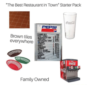 "Best Restaurant: ""The Best Restaurant in Town"" Starter Pack  Coca-Cola  44  PEPSI  CORNED BEEF  ROAST TURKEY  BLACKFOREST HAM  ROAST BEEF  NEW ORLEANS TURKEY  SALAMIS  CERVELAT  GENOA  HUNGARIAN  GERMAN  PIZZA SALAM  PIZZA PEPPERONI  HUNTER  SUMMER  BEER  PASTRAMI  168  Brown tiles  $185  $2 30  everywhere  1214  0 $214  $2.14  G $2.14  $1 35  $1.35  M S150  S 150  150  70  Coca-Cola  Family Owned"