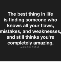 "Definitely, Life, and Best: The best thing in life  is finding someone who  knows all your flaws,  mistakes, and weaknesses,  and still thinks you're  completely amazing.  @QWORLDSTAR ""Thankful for people like this...rare, but definitely a gem."" 💯 @QWorldstar https://t.co/QngWkhD2sE"