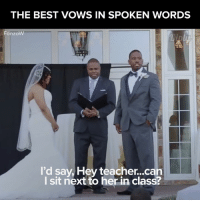 His heartfelt vows on the big day will something that she remembers forever. <3 By, Fonzo W #diplyvideo: THE BEST VOWS IN SPOKEN WORDS  Fonzo  I'd say, Hey teacher...can  I sit next to her in class? His heartfelt vows on the big day will something that she remembers forever. <3 By, Fonzo W #diplyvideo