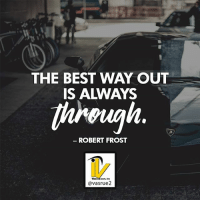 Memes, Period, and Best: THE BEST WAY OUT  through.  ROBERT FROST  avasrue2 The best way out is through. Robert Frost If you like this post please comment or like share with a friend who needs this today. For more great content follow @vasrue2 The best way out of a situation is always making it through it. Sometimes we encounter situations where it seems hopeless. I kid you not the answer is in solving how to overcome that problem. I know I spit seem strange but your answers to the challenges lies within the problem itself. Robert Kiyosaki says in the cash-flow quadrant you have to ask yourself how can I solve this problem or how can I a forward this product or service period when you ask yourself those questions your brain go searching for the answer period it was back in 2008 that I first started reading Robert kiyosaki's book. Here it is 2017 and I'm finding myself solving problems by asking the question of how can I solve this. Try it out or comment if you have use the same technique.