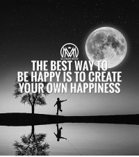 You are responsible for your own happiness. If you expect others to make you happy, you will be always disappointed. 🌎Are you creating your own happiness? millionairementor: THE BEST WAYTO  BE HAPPY IS TO CREATE  YOUR OWN HAPPINESS You are responsible for your own happiness. If you expect others to make you happy, you will be always disappointed. 🌎Are you creating your own happiness? millionairementor