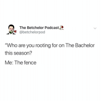 "Tbh, Bachelor, and Link: The Betchelor Podcast,  @betchelorpod  ""Who are you rooting for on The Bachelor  this season?  Me: The fence More excited for this fence jumping than for my own wedding tbh. Bachelor recap up now at link in bio or betches.co-bachelor7 @betchelorpodcast"