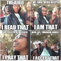 Jesus Spits Supa Hot Fire: THE BIBLE  MYBROTHERSKEEPER  I READ THAT IAM THAT  FOR YALL  BE BLESSED  NBWURETHROUGH CHRIST  TO PRAY THAT IACCEPTTHAT Jesus Spits Supa Hot Fire