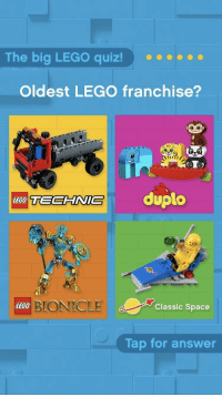 lego: The big LEGO quiz! o  Oldest LEGO franchise?  duplo  BIONICLE  LEGO  Classic Space  Tap for answer