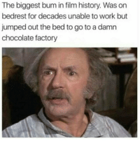 😑😑😂😂😂😂 tbt throwbackthursday pettypost pettyastheycome straightclownin hegotjokes jokesfordays itsjustjokespeople itsfunnytome funnyisfunny randomhumor willywonka: The biggest bum in film history. Was on  bedrest for decades unable to work but  jumped out the bed to go to a damn  chocolate factory 😑😑😂😂😂😂 tbt throwbackthursday pettypost pettyastheycome straightclownin hegotjokes jokesfordays itsjustjokespeople itsfunnytome funnyisfunny randomhumor willywonka