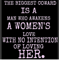 Facts, Love, and Memes: THE BIGGEST COWARI  IS A  MAN WHO AWAKENS  A WOMEN'S  LOVE  WITH NO INTENTION  OF LOVING  HER. Swyd go 👣👣 @mseve822 @mseve822 facts woman women strongwoman strongwomen inspiration romantic relationship relationships lady ladies girlfriend realtalk realdeal reallife tagafriend strong positivevibes female couples souls soulmates soul iloveyou ilovehim female quotesdaily couple couplegoals she