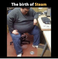 funny Every great idea starts somewhere.: The birth of Steam funny Every great idea starts somewhere.