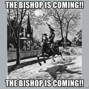 Time, Episcopal Church , and Her: THE BISHOPIS COMING!  THE BISHOP  IS COMING!! When it's time for the bishop to make his or her annual parish visit...