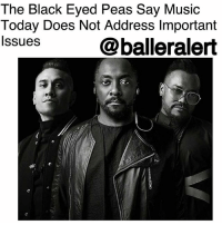 "Drugs, Memes, and Music: The Black Eyed Peas Say Music  Today Does Not Address Important  lssues  @balleralert The Black Eyed Peas Say Music Today Does Not Address Important Issues- Blogged By @tktrinidad ⠀⠀⠀⠀⠀⠀⠀ ⠀⠀⠀⠀⠀⠀⠀ It has been eight years since TheBlackEyedPeas released an album, but now they're back with a new single called ""Street Livin'"" which focuses on social justice and change. The Black Eyed Peas have been very vocal in saying that music of today needs a message, especially with topics like racism and sexism being at the forefront. ⠀⠀⠀⠀⠀⠀⠀ ⠀⠀⠀⠀⠀⠀⠀ During an interview with Variety, the group talked about sexism in the music industry and how music currently lacks a sense of activism, especially surrounding the MeToo movement. Will.i.am said, ""Music is probably … it does a really good job at diminishing the power of a woman. And that's really sad. Especially Hip Hop, rock — sex, drugs and rock and roll. A woman is a resource in that sentence. It's sad."" ⠀⠀⠀⠀⠀⠀⠀ ⠀⠀⠀⠀⠀⠀⠀ Taboo then went on to say that music doesn't have a call to action anymore. ⠀⠀⠀⠀⠀⠀⠀ ⠀⠀⠀⠀⠀⠀⠀ ""It's sad that, in this day and age of music, we don't have a huge support for activism as we used to.In the '60s, everybody was trying to make a statement with their music. It seems like more athletes are making a statement, standing up for causes, than actually in the music industry."" ⠀⠀⠀⠀⠀⠀⠀ ⠀⠀⠀⠀⠀⠀⠀ What are your thoughts?"
