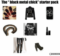 "The black metal chick starter pack: The ""black metal chick"" starter pack  METAL MEME  METAL MEME The black metal chick starter pack"
