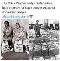Memes, Black Panther, and Black Panther Party: The Black Panther party created a free  food program for black people and other  oppressed people.  #BlackHistoryMonth  PEOPLES  PEOPLE  FREE PROGRAM  PROGRA
