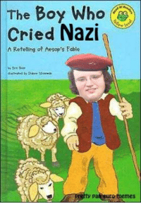 Nazi Memes: The Boy Who  cried Nazi  A Retelling of Aesop's Fable  ty pal  UFO memes