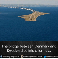 So close to 155k help me out!: The bridge between Denmark and  Sweden dips into a tunnel.  ⓕ@AmazingThingOfficial b@Amazing.Beautiful.Things y@Trending-Posts So close to 155k help me out!