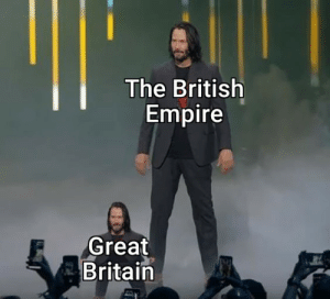 "Empire, History, and British: The British  Empire  Great  Britain Something, something, ""Sun never sets"""