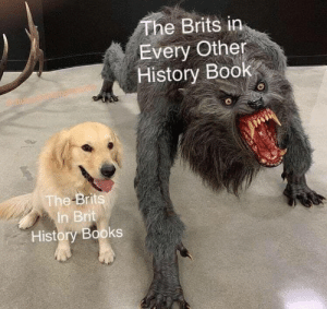 Books, Book, and History: The Brits in  Every Other  History Book  The Brits  In Brit  History Books The British are wild