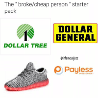 "Dollar Tree is the ishh😍😂tag your cheap friends👇🏻 starterpacks tagsforlikes dollartree Photo Cred: @infamousjazz: The "" broke/cheap person"" starter  pack  DOLLAR  GENERAL  DOLLAR TREE  @infamousjazz  ρ Payless Dollar Tree is the ishh😍😂tag your cheap friends👇🏻 starterpacks tagsforlikes dollartree Photo Cred: @infamousjazz"
