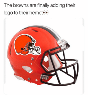 Nfl, Browns, and Logo: The browns are finally adding their  logo to their hemet 🤣🤣🤣🤣🤣🤣🤣