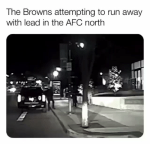 😂😂😂 (@NFLHateMemes) https://t.co/CMKWE2pIqI: The Browns attempting to run away  with lead in the AFC north 😂😂😂 (@NFLHateMemes) https://t.co/CMKWE2pIqI