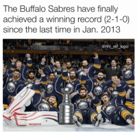 Logic, Memes, and National Hockey League (NHL): The Buffalo Sabres have finally  achieved a winning record (2-1-0)  since the last time in Jan. 2013  @nhl ref logic  3  10 Plan the parade Buffalo