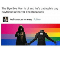 This is why god abandoned us: The Bye Bye Man is bi and he's dating his gay  boyfriend of horror The Babadook  A lesbianworstenemy Follow This is why god abandoned us