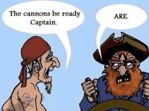 awesomesthesia:  The Grammar Pirates: The cannons be ready  Captain  ARE awesomesthesia:  The Grammar Pirates